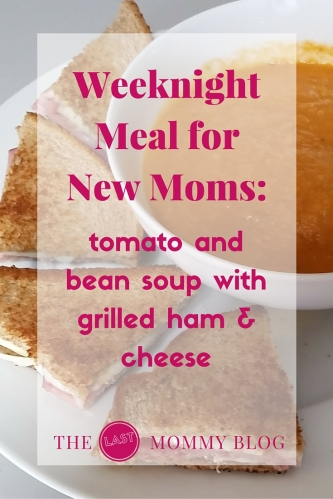 weeknight meal for new moms: tomato soup and sandwiches