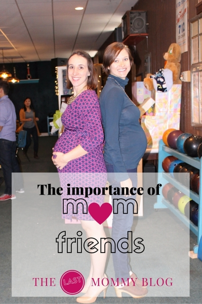 The importance of mom friends - via The Last Mommy Blog
