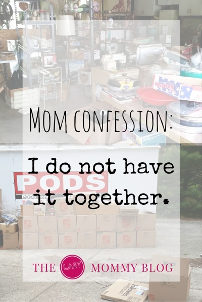 Mom confession: I do not have it together.