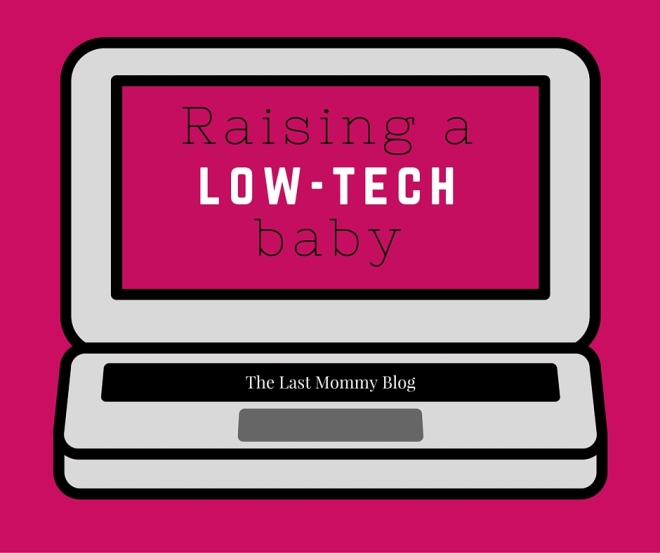 Raising a low-tech baby