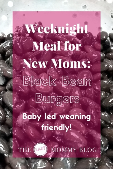 Weeknight meal for new moms: black bean burgers