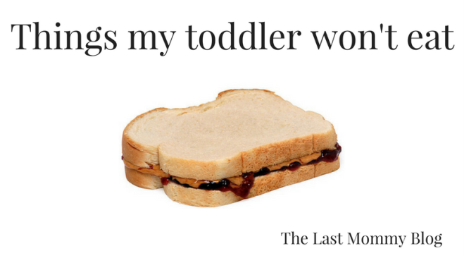 Things my toddler won't eat